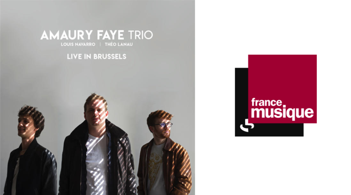Amaury Faye Trio - Live In Brussels diffusé sur France Musique